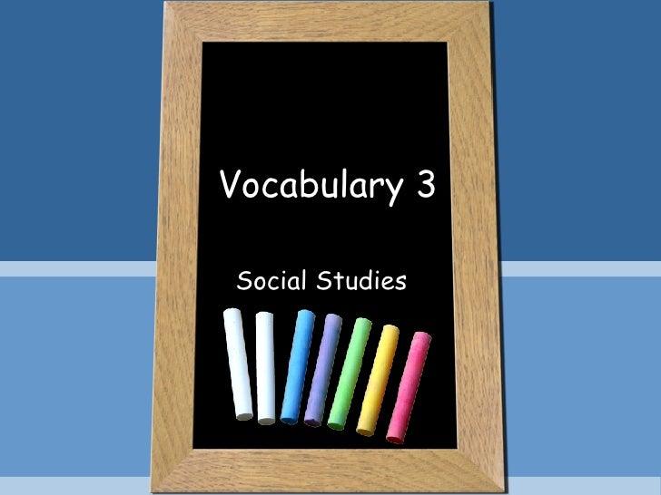 Vocabulary 3 Social Studies