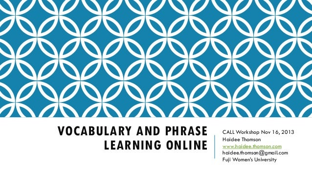 Vocabulary and phrase learning online Nov 16 2013 slideshare