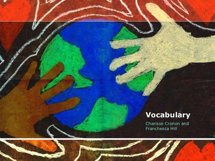 VocabularyCharisse Cronon andFranchesca Hill