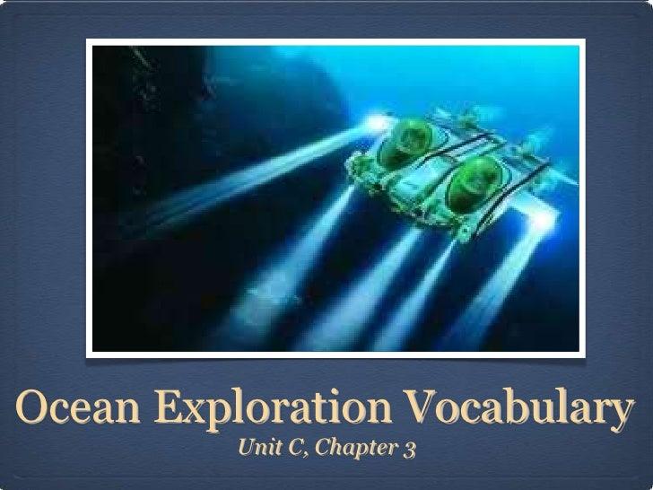 Ocean Exploration Vocabulary          Unit C, Chapter 3