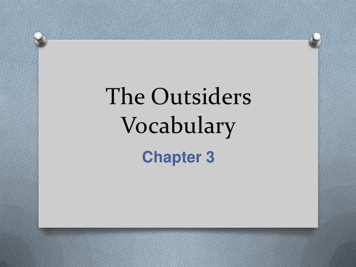 The Outsiders Vocabulary   Chapter 3