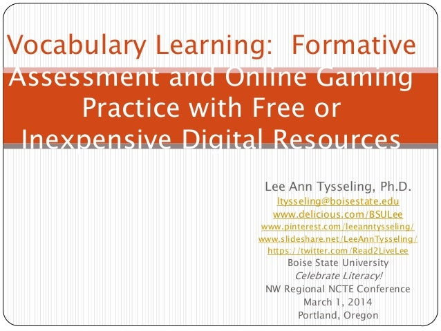 Vocabulary Learning: Formative Assessment and Online Gaming Practice with Free or Inexpensive Digital Resources Lee Ann Ty...