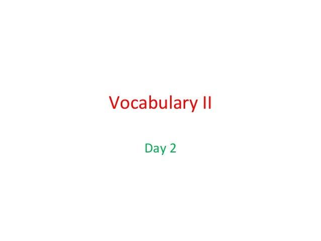 Vocabulary II Day 2
