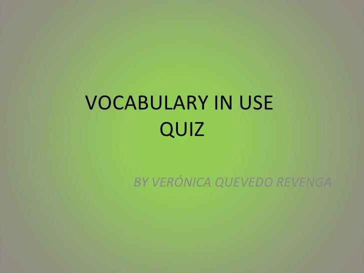 VOCABULARY IN USE  QUIZ BY VERÓNICA QUEVEDO REVENGA