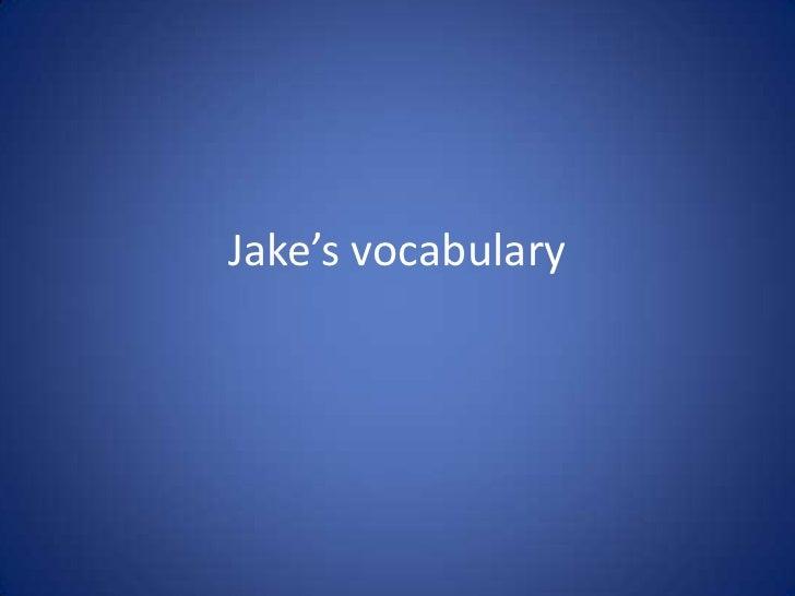 Jake's vocabulary<br />