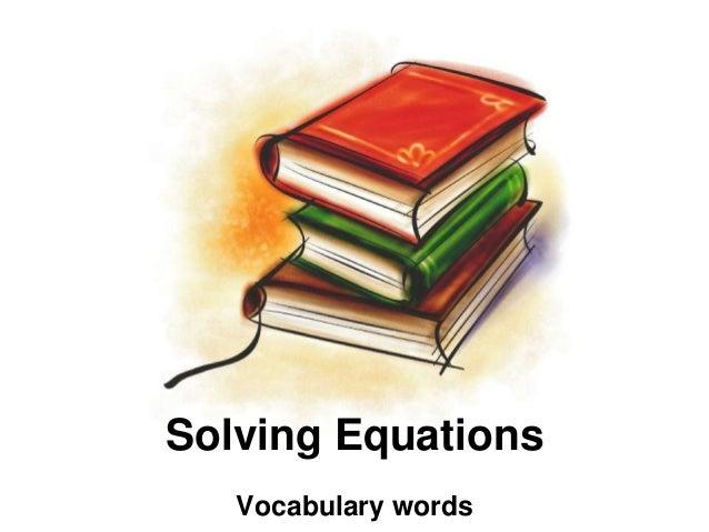 Solving Equations   Vocabulary words