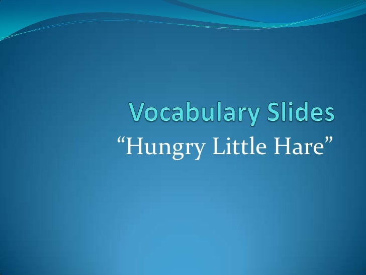 """Vocabulary Slides<br />""""Hungry Little Hare""""<br />"""