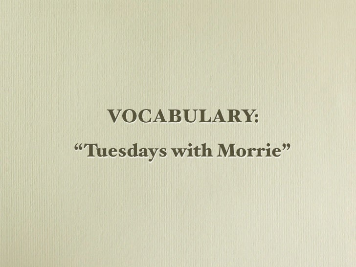"""VOCABULARY:""""Tuesdays with Morrie"""""""