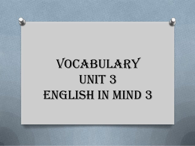 Vocabulary unit 3 english in mind