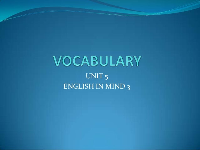 Vocabulary unit 5 english in mind
