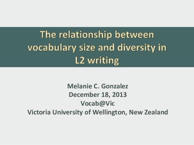 Melanie C. Gonzalez December 18, 2013 Vocab@Vic Victoria University of Wellington, New Zealand