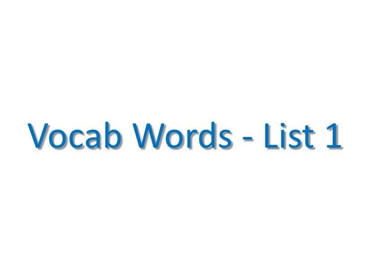 Vocab Words - List 1<br />