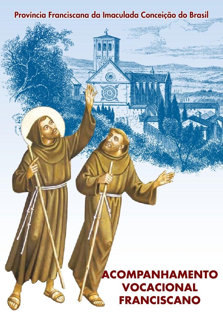Província Franciscana da Imaculada Conceição do Brasil                        ACOMPANHAMENTO                           VOC...
