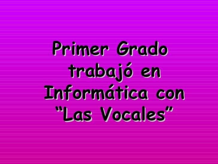 """Primer Grado  trabajó en Informática con """"Las Vocales"""""""