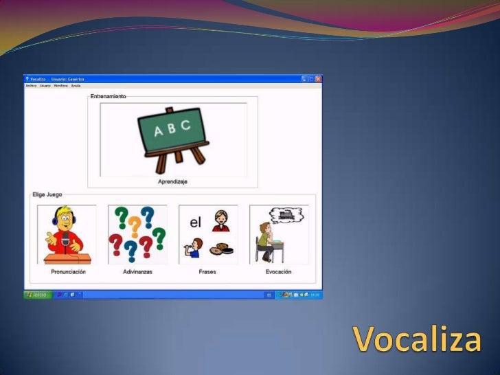 ¿Qué es Vocaliza? Vocaliza es una aplicación logopédica que pretende ofrecer unadoble funcionalidad:  - Servir como herram...