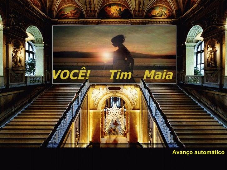 VOCÊ!   Tim  Maia Avanço automático