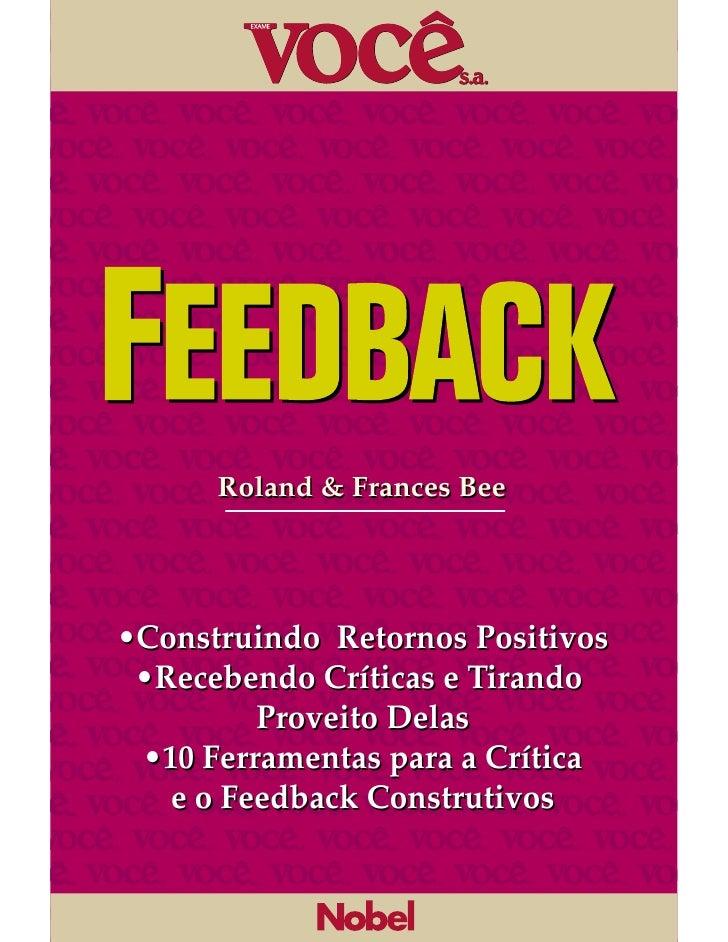 Roland & Frances Bee•Construindo Retornos Positivos •Recebendo Críticas e Tirando         Proveito Delas •10 Ferramentas p...