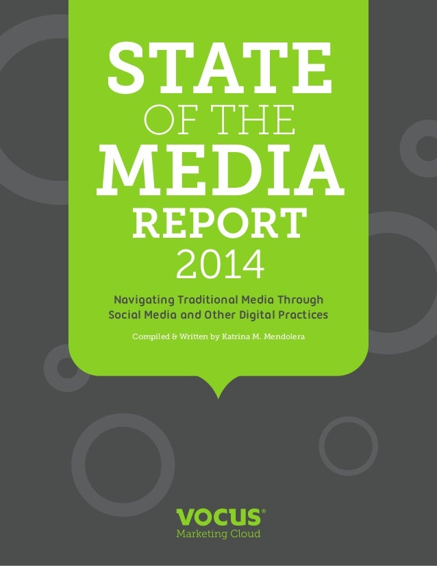 STATE OF THE MEDIA  State of the Media Report 2014 | 1  REPORT 2014  Navigating Traditional Media Through Social Media an...