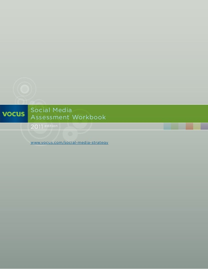 Social MediaAssessment Workbook2011 editionwww.vocus.com/social-media-strategy