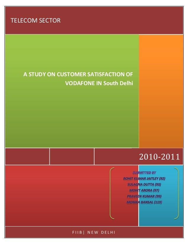 TELECOM SECTOR   A STUDY ON CUSTOMER SATISFACTION OF                VODAFONE IN South Delhi                               ...