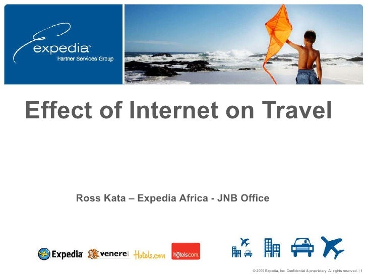 Effect of Internet on Travel  Ross Kata – Expedia Africa - JNB Office