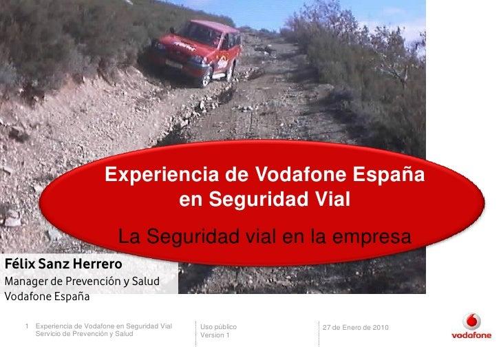 Experiencia de Vodafone España                                  en Seguridad Vial                               La Segurid...