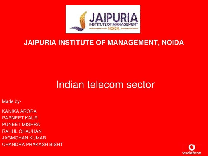 JAIPURIA INSTITUTE OF MANAGEMENT, NOIDA<br />A PROJECT ON<br />Indian telecom sector<br />Made by-                        ...