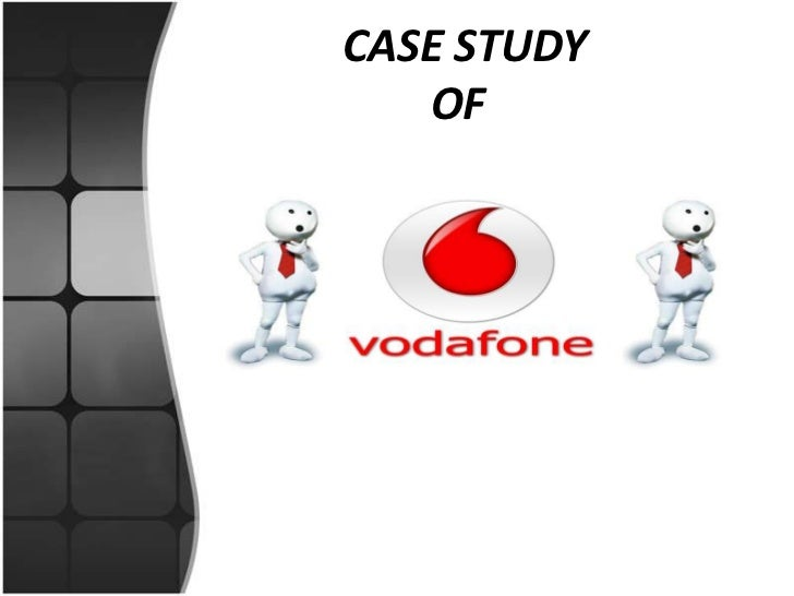 vodafone turns east case study Vodafone turns east 1 presentation of the case before china's entry into wto in 2001, government protected its strategic telecommunication industry and there were two domestic state-owned enterprises in the telecommunication market, cmhk and china unicom.