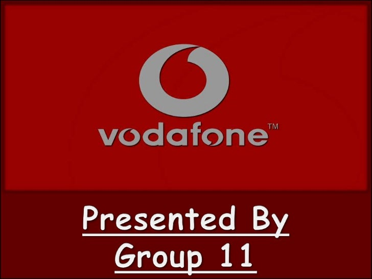 •    Vodafone Group is    telecommunications Company    Headquartered In London. Un• It is the Worlds Largest Mobile  Tele...