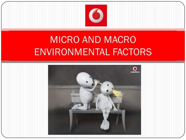 durex microenvironmental factors Macro environmental factors: these are the factors which are affecting the  organisation externally these are: economic: customers' economic.