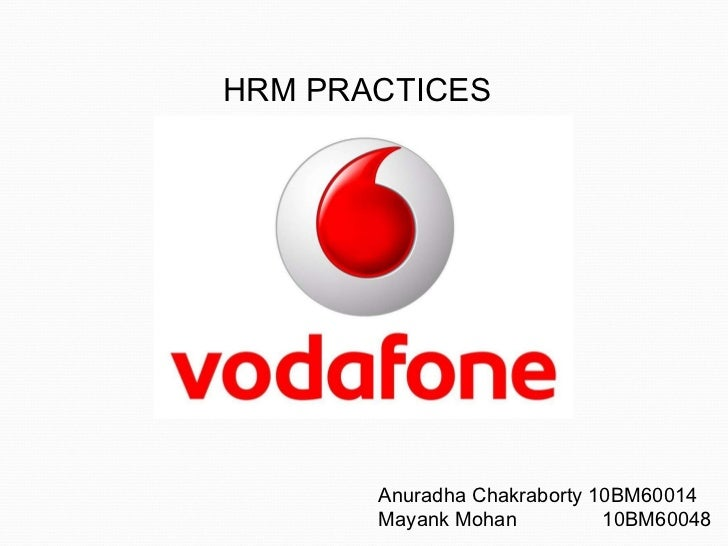 vodafone hr policy Developed existing and new hr policies to comply with legislation, including the bike to work policy and health & safety audit • taking lead responsibility for the administration processes, including raising contracts of employment, induction packs, all reference requests, salary and promotion letters, alongside the maintenance and update of .