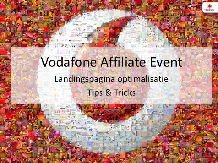 30-3-2011<br />1<br />Vodafone Affiliate Event<br />Landingspagina optimalisatie<br />Tips & Tricks<br />