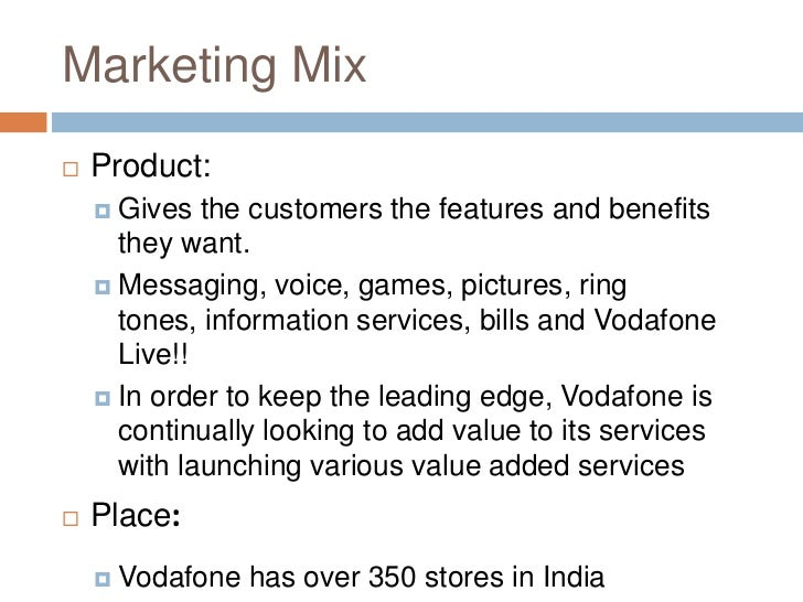vodafone india marketing mix Marketing mix 2015 understanding your price, promotions and online product positioning all the major marketing stories from the week.