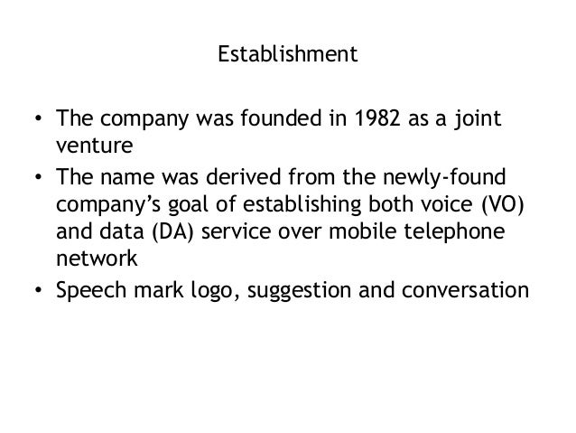 Establishment• The company was founded in 1982 as a joint  venture• The name was derived from the newly-found  company's g...