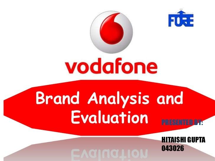 Brand Analysis and    Evaluation PRESENTED BY:                     HITAISHI GUPTA                     043026