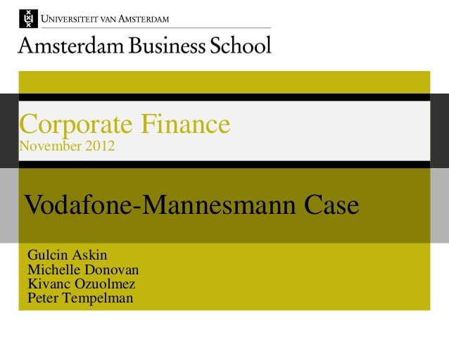 vodafone airtouchís bid for mannesmann essay Macr vodafone airtouch s bid for mannesmann submitted by dhruv v suri b12080 case summary the case revolves around vodafone s hostile bid for mannesmann,.