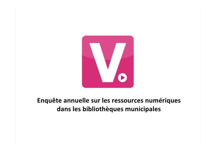 Enquête annuelle sur les ressources numériques                               dans les bibliothèques muni...