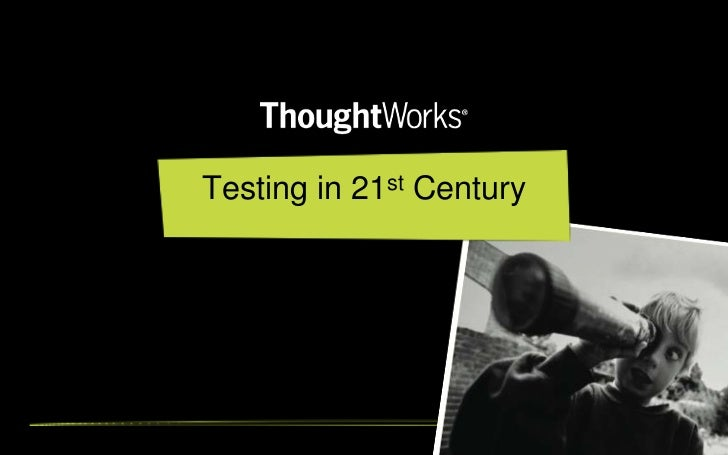 Testing in 21st Century<br />
