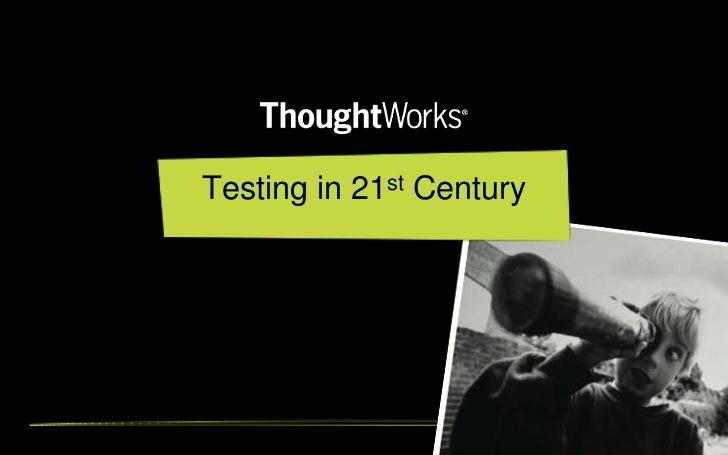 VodQA_Testing in 21st century_ManishKumar