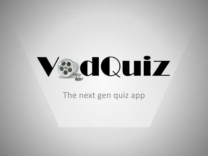 The next gen quiz app