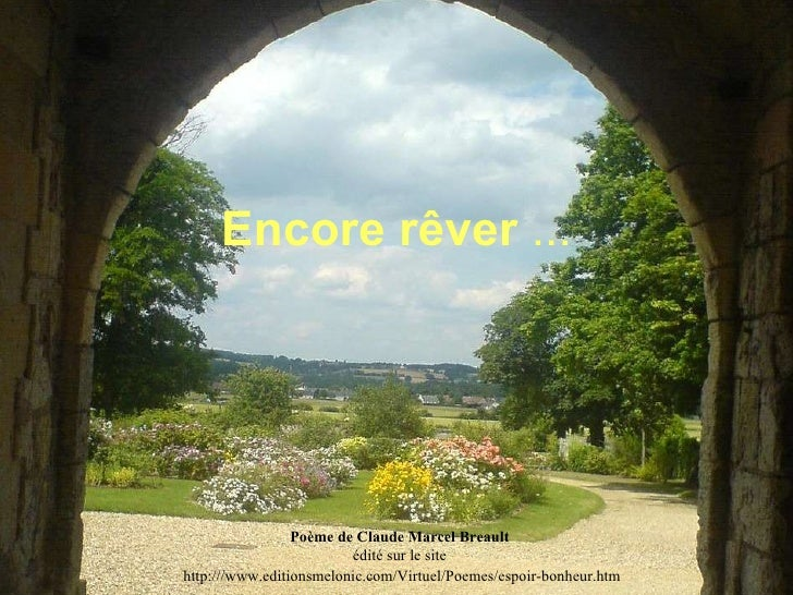 Encore rêver  ... Poème de Claude Marcel Breault édité sur le site   http:///www.editionsmelonic.com/Virtuel/Poemes/espoir...