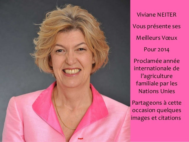 Viviane NEITER Vous présente ses Meilleurs Vœux Pour 2014 Proclamée année internationale de l'agriculture familiale par le...