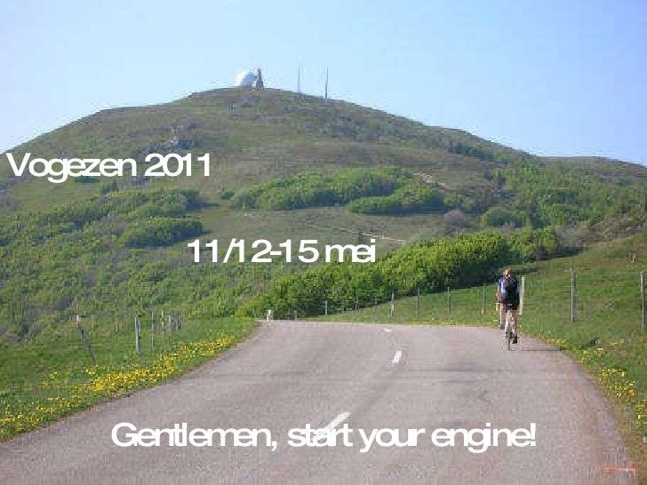 Vogezen   2011 11/12-15 mei Gentlemen, start your engine!