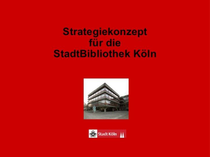 Strategiekonzept für die StadtBibliothek Köln