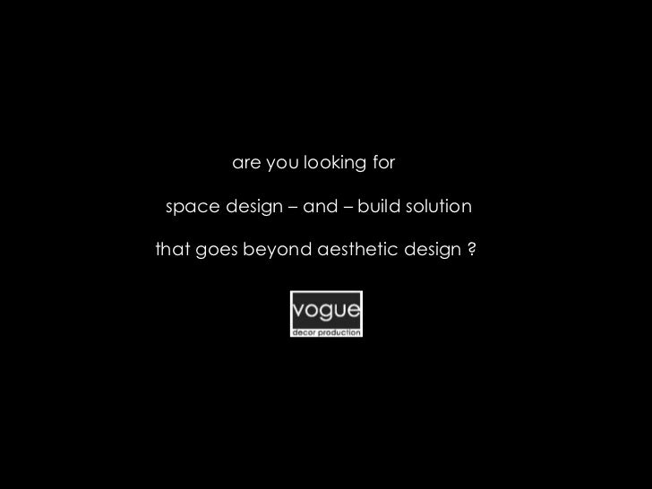 are you looking for space design – and – build solutionthat goes beyond aesthetic design ?