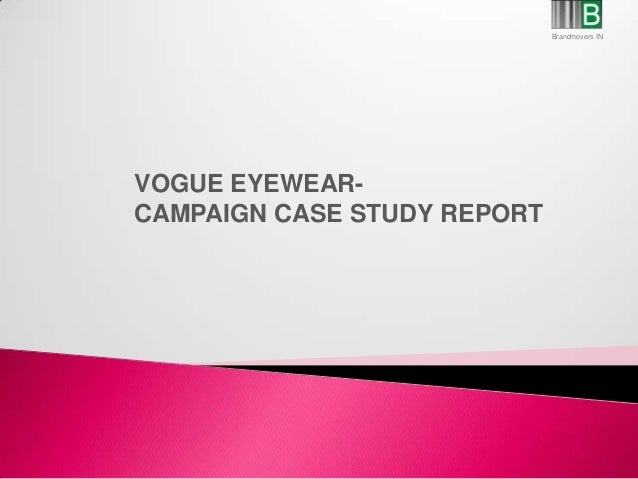 VOGUE EYEWEAR-CAMPAIGN CASE STUDY REPORTBrandmovers IN