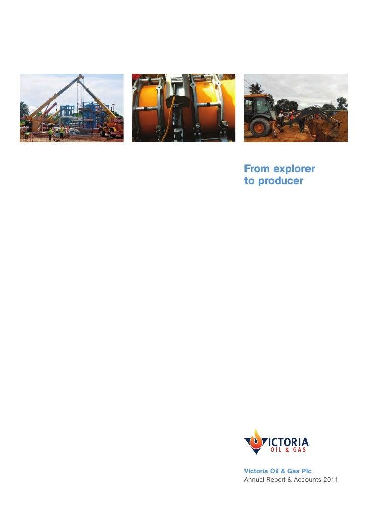 From explorerto producerVictoria Oil & Gas PlcAnnual Report & Accounts 2011