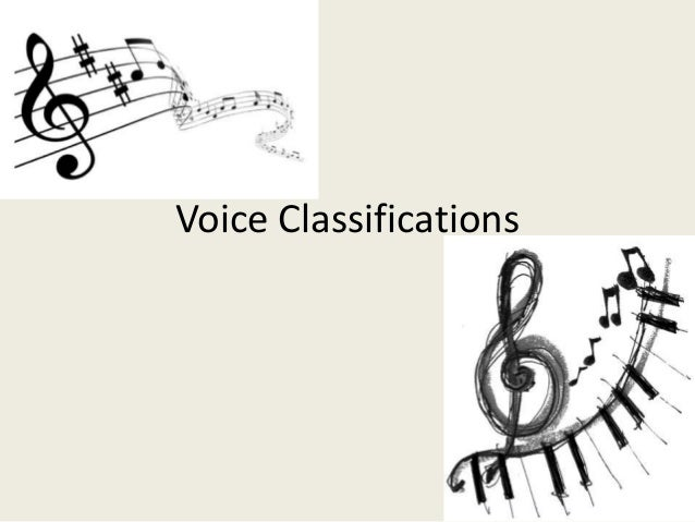 Voice classifications