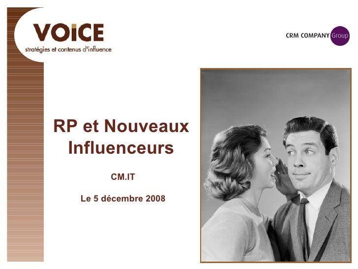 RP et Nouveaux Influenceurs CM.IT Le 5 décembre 2008