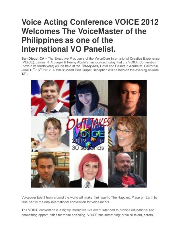 Voice Acting Conference VOICE 2012Welcomes The VoiceMaster of thePhilippines as one of theInternational VO Panelist.San Di...
